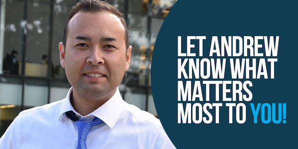 Let Andrew know what matters most to you