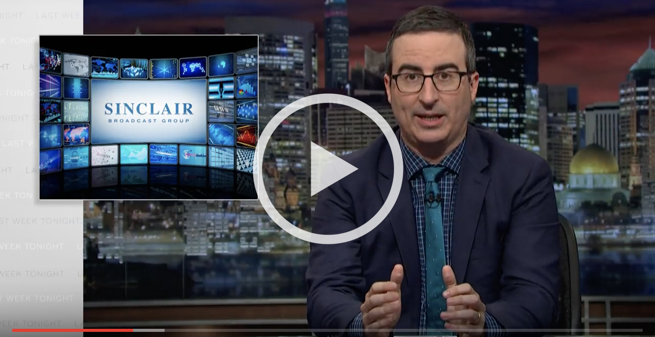 Watch John Oliver's segment on Sinclair Broadcasting Group